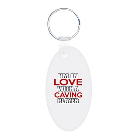 I Am In Love With Caving Pl Aluminum Oval Keychain