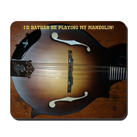 I'd rather be playing my Mandolin Mousepad