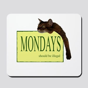 Mondays Should Be Illegal Mousepad