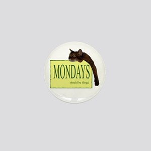 Mondays Should Be Illegal Mini Button