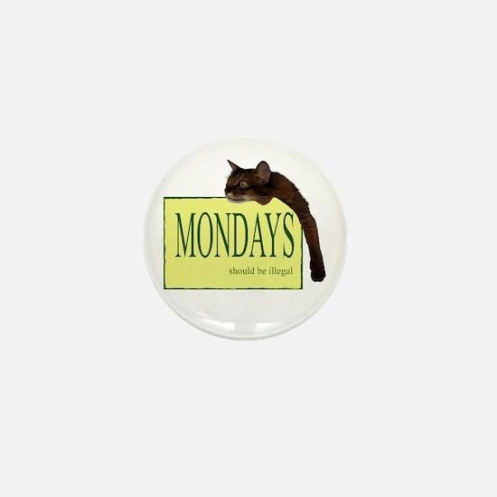 Mondays Should Be Illegal Mini Button