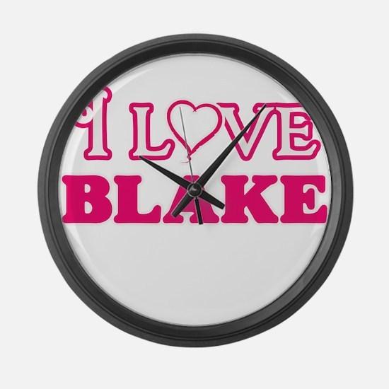 I Love Blake Large Wall Clock