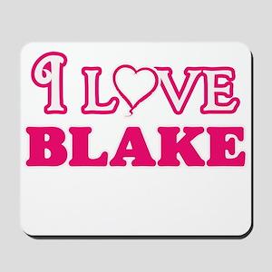 I Love Blake Mousepad