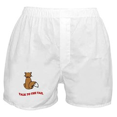 Talk To The Tail Boxer Shorts