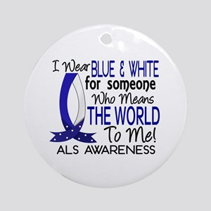 Means World To Me 1 ALS Shirts Ornament (Round)