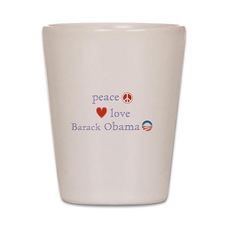 Peace, Love and Obama Shot Glass