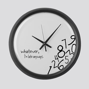 Whatever, I'm late anyways Wall Clock