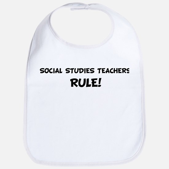 SOCIAL STUDIES TEACHERS Rule! Bib