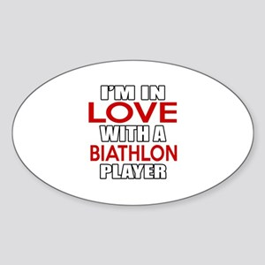 I Am In Love With Biathlon Player Sticker (Oval)