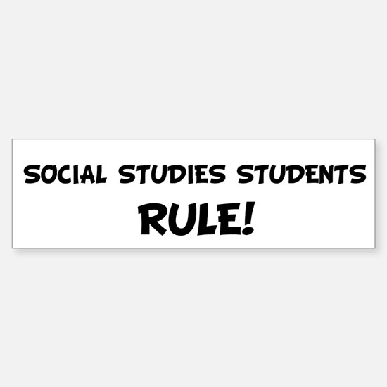 SOCIAL STUDIES STUDENTS Rule! Bumper Bumper Bumper Sticker