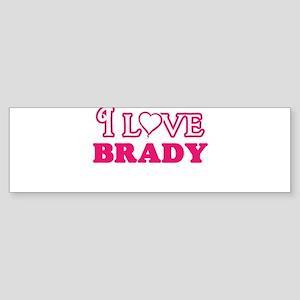 I Love Brady Bumper Sticker