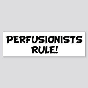 PERFUSIONISTS Rule! Bumper Sticker