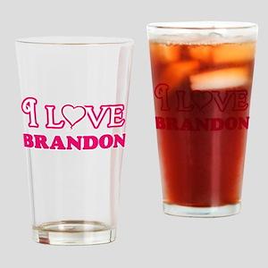 I Love Brandon Drinking Glass