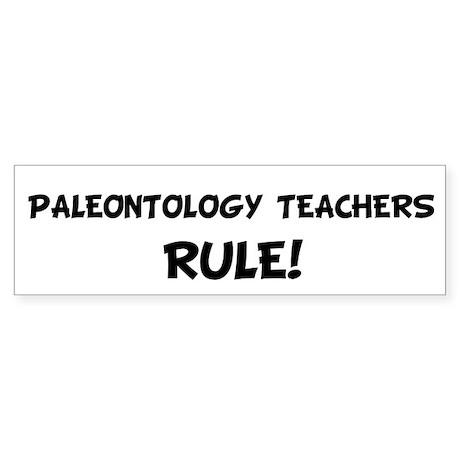 PALEONTOLOGY TEACHERS Rule! Bumper Sticker