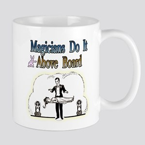 Magicians Do It Above Board Mug