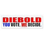 YOU VOTE. WE DECIDE. Bumper Sticker