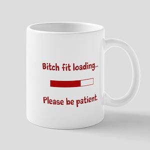 bitch fit/ be patient Mug