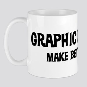 Graphic Designers: Better Lov Mug