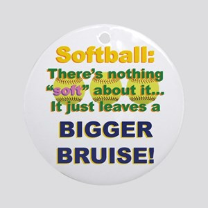 Softball = Not Soft Ornament (Round)