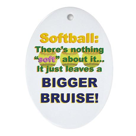 Softball = Not Soft Ornament (Oval)