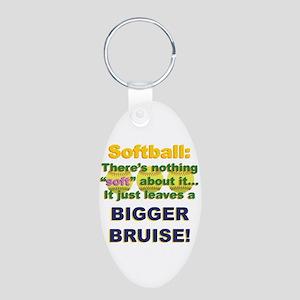 Softball = Not Soft Aluminum Oval Keychain