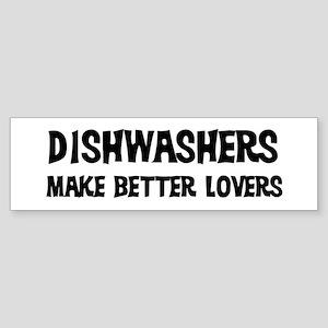 Dishwashers: Better Lovers Bumper Sticker