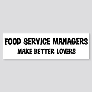 Food Service Managers: Better Bumper Sticker