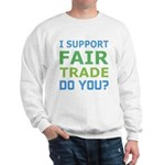 I Support Fair Trade Sweatshirt