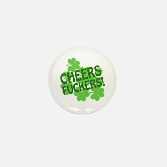 Cheers Fuckers Mini Button