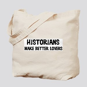 Historians: Better Lovers Tote Bag