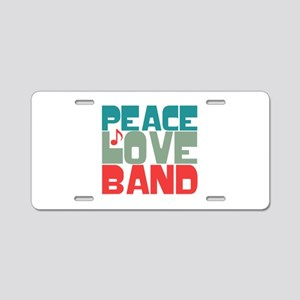 Peace Love Band Aluminum License Plate
