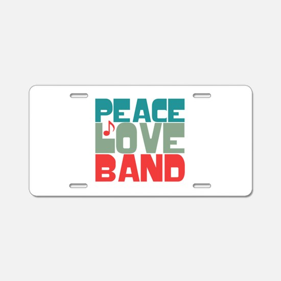 Peace Love Band Aluminum License Plate
