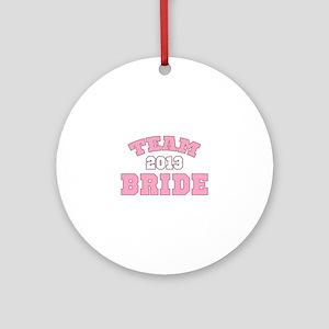 Team Bride 2013 Ornament (Round)