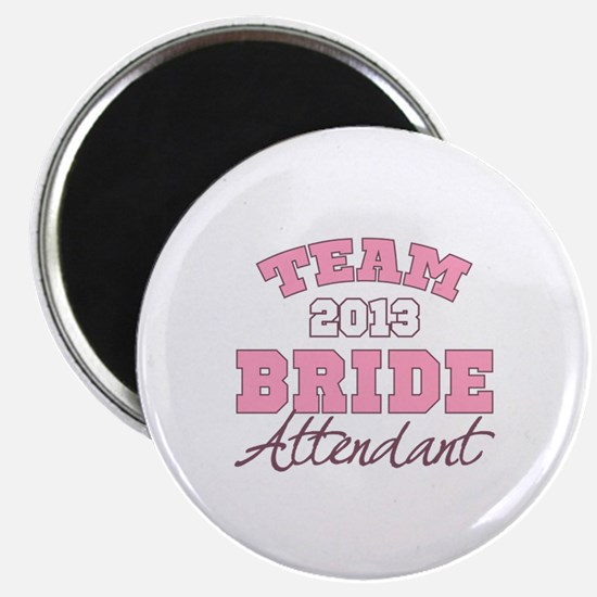 Team Bride 2013 Attendant Magnet