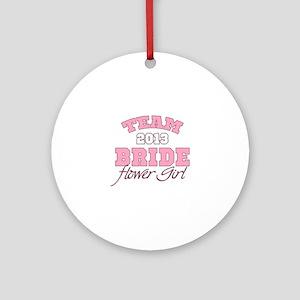 Team Bride 2013 Flower Girl Ornament (Round)