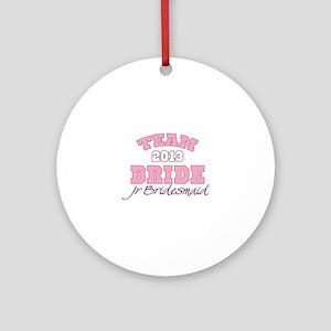 Team Bride 2013 Jr Bridesmaid Ornament (Round)
