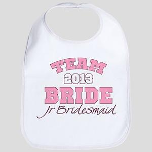Team Bride 2013 Jr Bridesmaid Bib