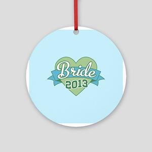 Heart Bride 2013 Ornament (Round)
