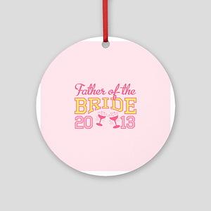Father Bride Champagne 2013 Ornament (Round)