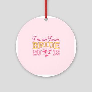 Team Bride Champagne 2013 Ornament (Round)