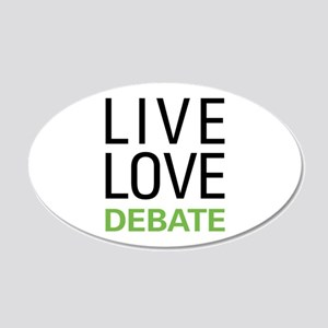 Live Love Debate 20x12 Oval Wall Decal