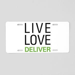 Live Love Deliver Aluminum License Plate