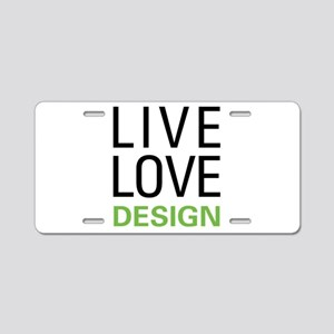 Live Love Design Aluminum License Plate