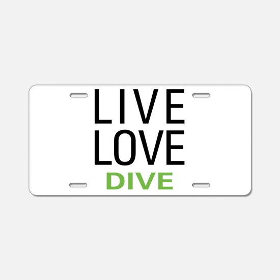 Live Love Dive Aluminum License Plate