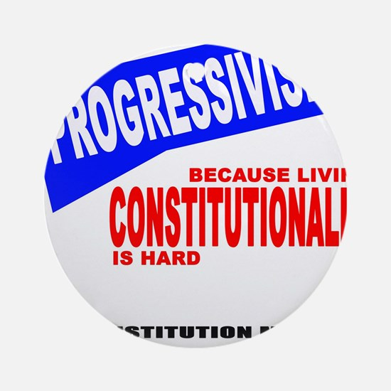 Unique Progressivism Round Ornament