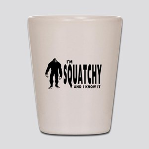 I'm Squatchy and I know it Shot Glass