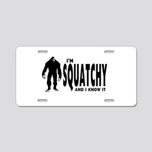 I'm Squatchy and I know it Aluminum License Plate