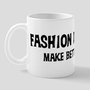 Fashion Designers: Better Lov Mug