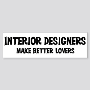 Interior Designers: Better Lo Bumper Sticker