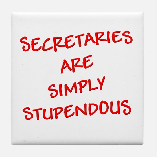 Secretaries are Stupendous (r Tile Coaster
